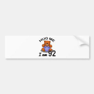 Hug me I'm 92 Bumper Sticker