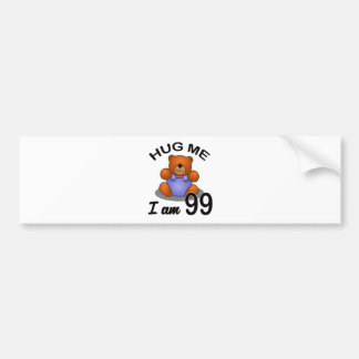 Hug me I'm 99 Bumper Sticker