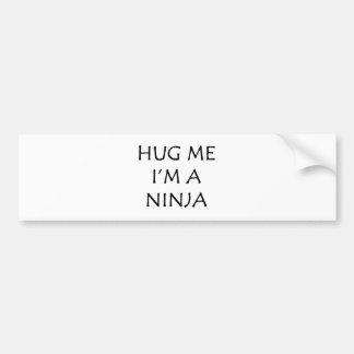 Hug Me I'm A Ninja Merchandise Bumper Sticker