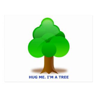 HUG ME. I'M A TREE! POSTCARD
