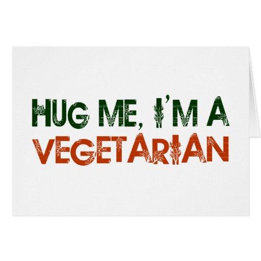 Hug Me I'M A Vegetarian Greeting Cards
