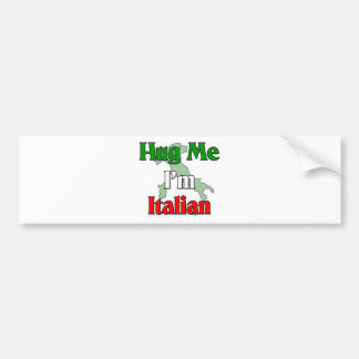 Hug Me I'm Italian Bumper Sticker