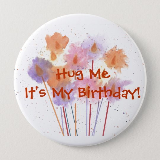 Hug Me It's My Birthday! 10 Cm Round