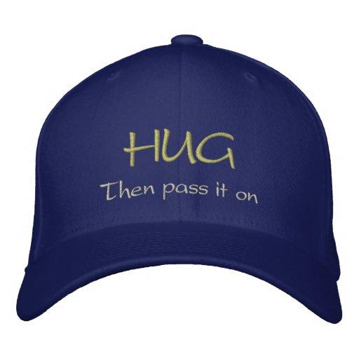 HUG, Then pass it on Embroidered Baseball Caps