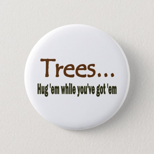 Hug Trees 6 Cm Round Badge