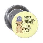Hug Your Cat 6 Cm Round Badge