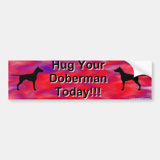Hug Your Doberman Bumper Sticker