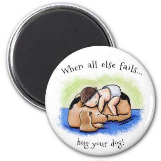 Hug Your Dog 6 Cm Round Magnet