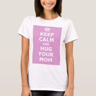 Hug your mom T-Shirt