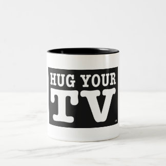 HUG YOUR TV / Mug