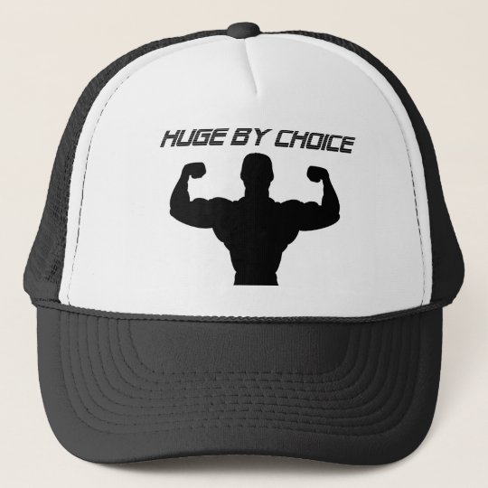 huge by choice trucker hat