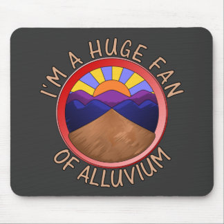 Huge Fan of Alluvium Pun Mouse Pad