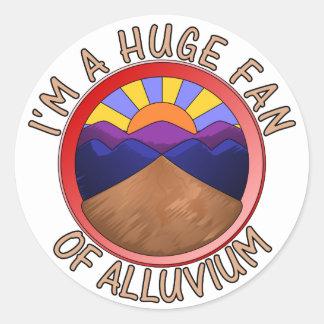 Huge Fan of Alluvium Pun Round Sticker