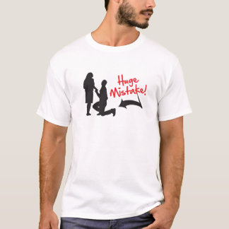 Huge Mistake! Funny stag night t-shirt. T-Shirt