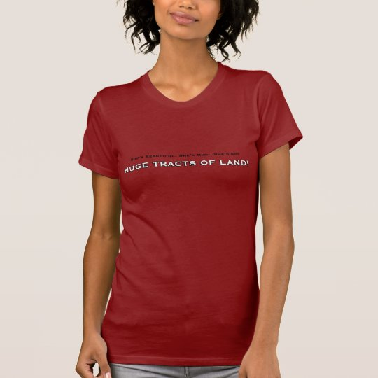 Huge Tracts of Land T-Shirt