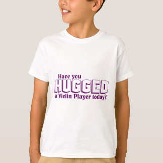 Hugged a Violin Player T-Shirt
