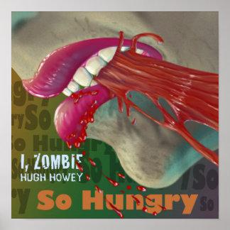 Hugh Howey I, Zombie So Hungry Print