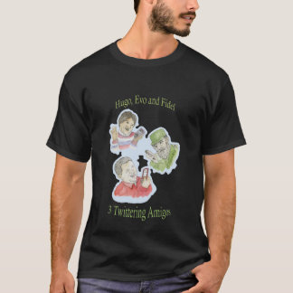 Hugo, Evo and Fidel, The 3 Twittering Amigos Shirt