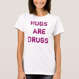 Hugs are Drugs T-Shirt