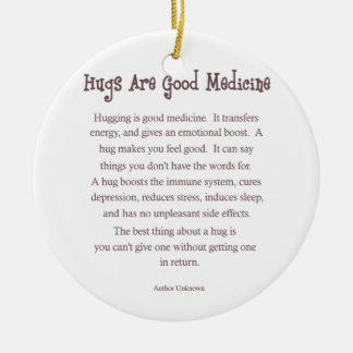 Hugs Are Good Medicine Ornament