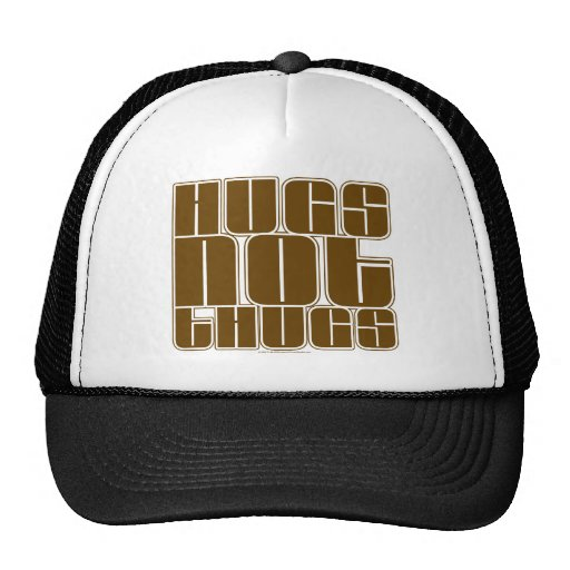 Hugs Not Thugs Trucker Hats