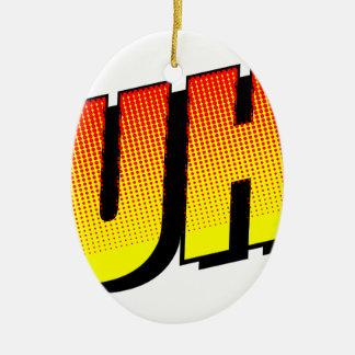 Huh? Christmas Ornament