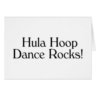 Hula Hoop Dance Rocks Greeting Card