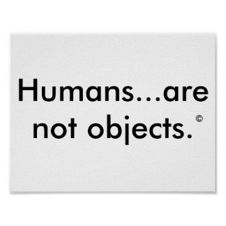 Human...are not objects poster