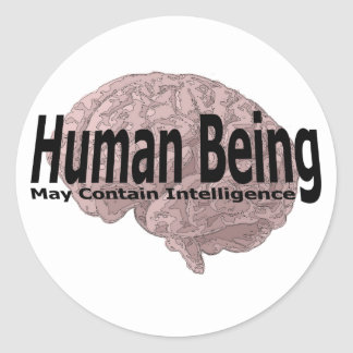 human being may contain intelligence classic round sticker