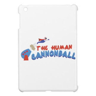 Human Cannonball iPad Mini Cover
