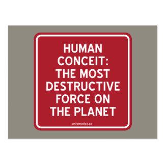 HUMAN CONCEIT: MOST DESTRUCTIVE FORCE ON PLANET POSTCARD