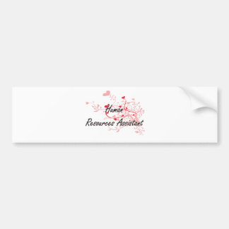 Human Resources Assistant Artistic Job Design with Bumper Sticker
