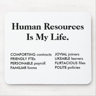 Human Resources Is My Life - HR Quote
