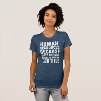 Human Resources Job Title Shirt