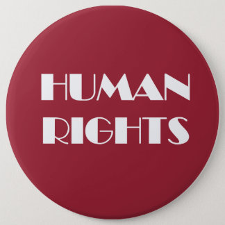HUMAN RIGHTS 6 CM ROUND BADGE