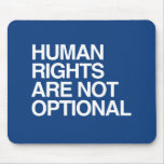 HUMAN RIGHTS ARE NO OPTIONAL -.png Mousemats