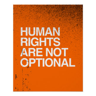 HUMAN RIGHTS ARE NO OPTIONAL -.png Poster