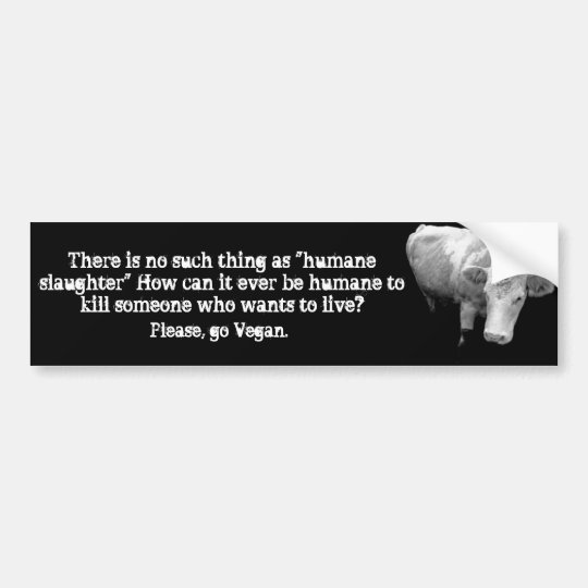 Humane slaughter Myth Bumper Sticker