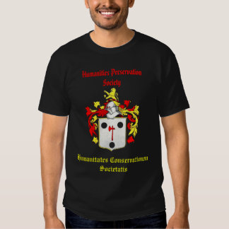 Humanities Preservation Society Shirt