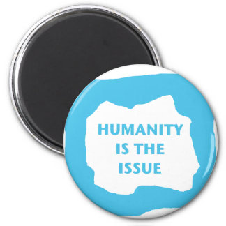 Humanity is the issue blue png refrigerator magnets