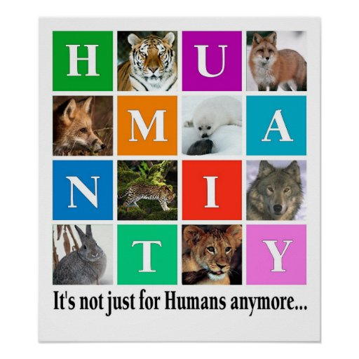 Humanity, it's notjust for humans anymore posters