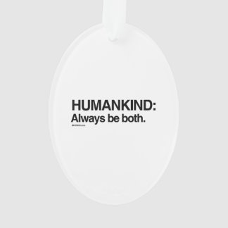 Humankind Always be both
