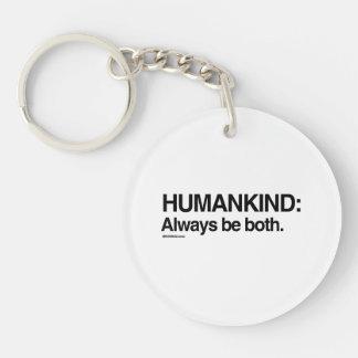 Humankind Always be both Double-Sided Round Acrylic Key Ring