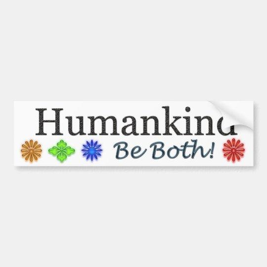 Humankind, Be Both Bumper Sticker
