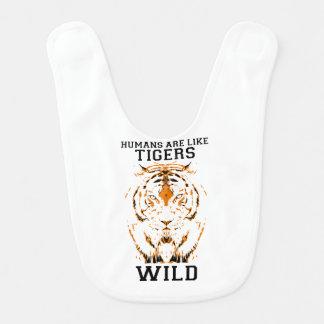Humans are like tigers, wild bib