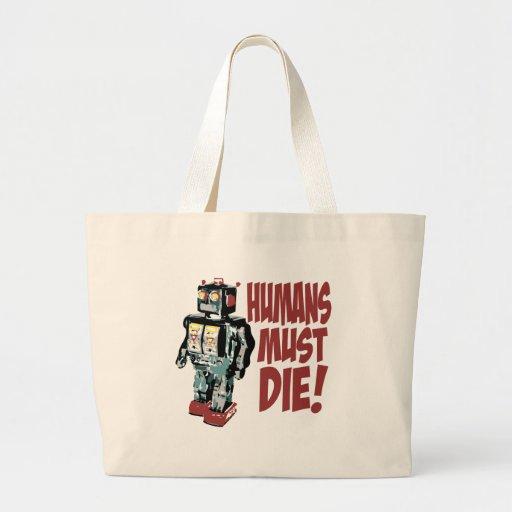 Humans Must Die Bags