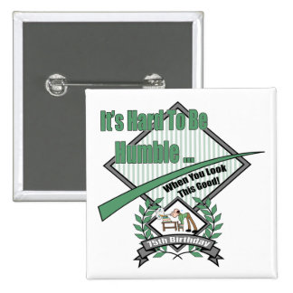 Humble 75th Birthday Gifts 15 Cm Square Badge