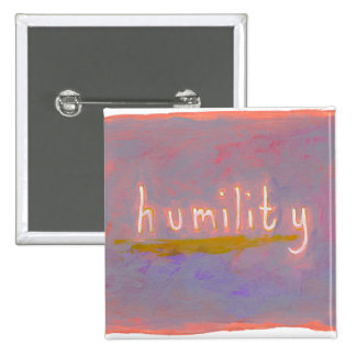 Humility - fresh simple colorful painting art 15 cm square badge