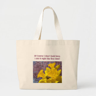 Humor bags Don't look busy Did it Right Daffodils
