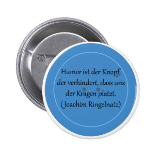 Humor is prevented the button,… 6 cm round badge